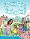 Wacky Farm Wednesday - Helen Darling, Pam Schiller, Sona & Jacob