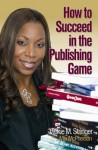 How To Succeed In The Publishing Game - Vickie M. Stringer