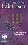 Quick-to-Solve Brainteasers - J.J. Mendoza Fernandez