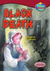 Black Death (Oxford Reading Tree: Stages 15-16: Tree Tops True Stories) - Margaret McAllister