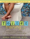 Toilet Training for Individuals with Autism or Other Developmental Issues - Maria Wheeler, Carol Stock Kranowitz