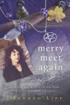 Merry Meet Again: Lessons, Life & Love on the Path of a Wiccan High Priestess - Deborah Lipp