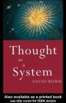 Thought as a System - David Bohm, Lee Nichol