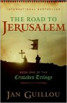 The Road to Jerusalem (The Knight Templar, #1) - Jan Guillou