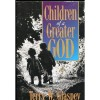 Children of a Greater God: Awakening Your Child's Moral Imagination - Terry W. Glaspey