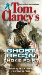 Tom Clancy's Ghost Recon: Choke Point - Peter Telep