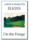 On The Fringe - Charlotte Elkins, Aaron Elkins