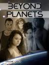 Beyond Planets (Book, #2) - Arlene Lagos