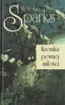 Kronika pewnej miłości - Nicholas Sparks, Anna Maria Nowak
