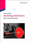 Marketing-Arbeitsbuch: Klausur-Intensiv-Training 2 - Werner Pepels