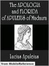 The Apologia and Florida of Apuleius of Madaura - Apuleius, H. Butler