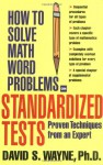 How to Solve Math Word Problems on Standardized Tests - David S. Wayne