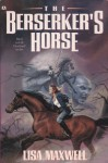 The Berserker's Horse - Lisa Maxwell