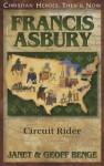 Francis Asbury: Circuit Rider (Christian Heroes: Then & Now) - Janet Benge, Geoff Benge
