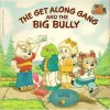 Get Along Gang and the Big Bully - Margo Lundell
