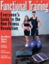 Functional Training: Everyone's Guide to the New Fitness Revolution - Rosemarie Alfieri, Peter Field Peck