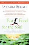 Fast Food for the Soul: - Barbara Berger