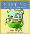 Nesting: Tales of Love, Life, and Real Estate - Lois Wyse