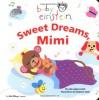 Baby Einstein: Sweet Dreams, Mimi - Julie Aigner-Clark, Nadeem Zaidi