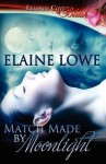 Match Made by Moonlight - Elaine Lowe