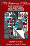 Pills, Petticoats, and Plows: The Southern Country Store - Thomas D. Clark