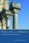 Paul's Letter to the Philippians: A Socio-Rhetorical Commentary - Ben Witherington III