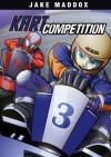 Kart Competition (Jake Maddox) - Jake Maddox, Aburtov