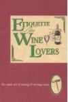 Etiquette for Wine Lovers (Etiquette Collection) - Jan Barnes