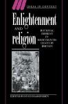 Enlightenment and Religion: Rational Dissent in Eighteenth-Century Britain - Knud Haakonssen