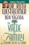 The Value of Family: A Blueprint for the 21st Century - Ruth K. Westheimer, Ben Yagoda