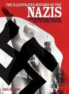 The Illustrated History of the Nazis - Paul Roland