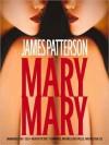 Mary, Mary (Audio) - James Patterson, Peter J. Fernandez, Melissa Leo, Michael Louis Wells