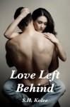 Love Left Behind - S.H. Kolee