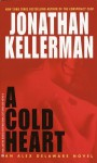 A Cold Heart (Alex Delaware, #17) - Jonathan Kellerman
