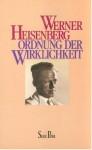 Ordnung der Wirklichkeit - Werner Heisenberg