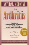 Natural Medicine for Arthritis: The Best Alternative Methods for Relieving Pain and Stiffness: from Food and Herbs to Acupuncture and Homeopathy - Glenn S. Rothfeld, Suzanne LeVert