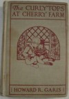 The Curlytops at Cherry Farm: Or, Vacation Days in the Country - Howard R. Garis