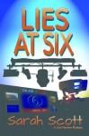 Lies at Six (Jolie Marston mystery series) - Sarah Scott