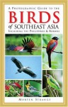 A Photographic Guide To The Birds Of Southeast Asia Including The Philippines & Borneo - Morten Strange