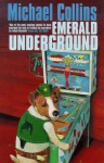 The Emerald Underground - Michael Collins