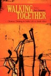 Walking Together: Christian Thinking and Public Life in South Africa - Joel A. Carpenter