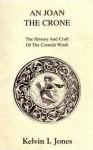 An Joan the Crone - Kelvin I. Jones