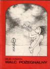 Walc pożegnalny - Milan Kundera, Piotr Godlewski, Paweł Heartman (pseudonim)