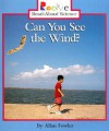 Can You See the Wind? (Rookie Read-About Science) - Allan Fowler