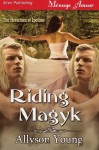 Riding Magyk [The Horsemen of Ipotane 1] (Siren Publishing Menage Amour) - Allyson Young