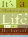 It's a Meaningful Life: It Just Takes Practice - Bo Lozoff