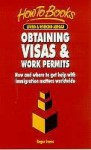 Obtaining Visas and Work Permits: How and Where to Obtain the Services of Immigration Lawyers and Consultants Worldwide - Roger Jones