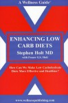 Enhancing Low Carb Diets: How Can We Make Low Carbohydrate Diets More Effective And Healthier? - Stephen Holt, Fraser G. S. Holt