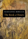 The Book of Hours - Marianne Boruch