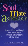 Soul Mate Astrology - Trish MacGregor